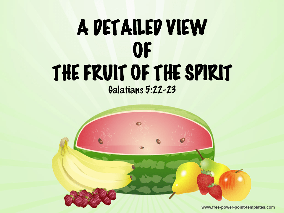 The Fruit of The Spirit in MS PowerPoint